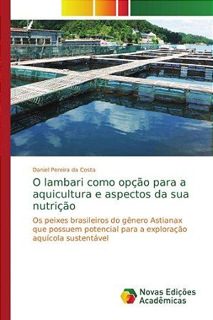 O lambari como opção para a aquicultura e aspectos da sua nu