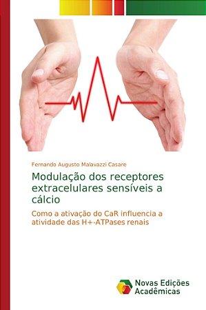 Modulação dos receptores extracelulares sensíveis a cálcio