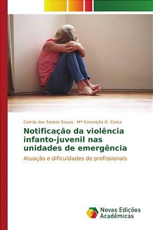 Notificação da violência infanto-juvenil nas unidades de eme