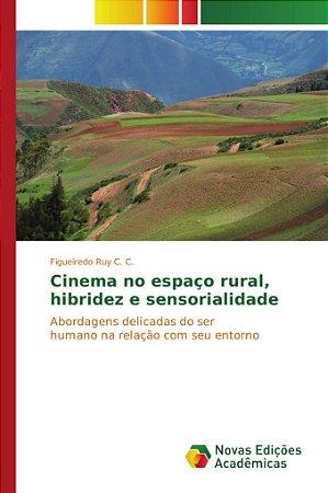 Cinema no espaço rural; hibridez e sensorialidade