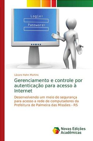 Gerenciamento e controle por autenticação para acesso à Inte