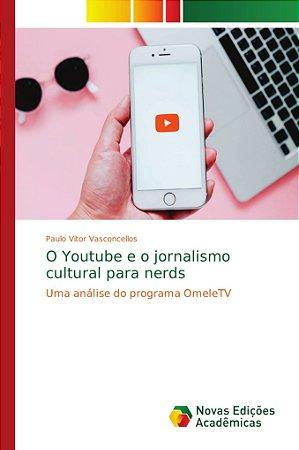 O Youtube e o jornalismo cultural para nerds