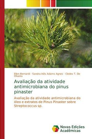 Avaliação da atividade antimicrobiana do pinus pinaster