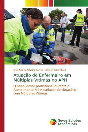 Atuação do Enfermeiro em Múltiplas Vítimas no APH