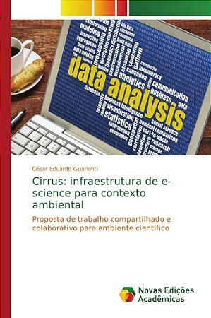 Cirrus: infraestrutura de e-science para contexto ambiental