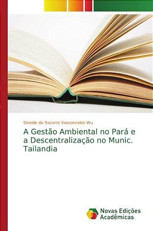A Gestão Ambiental no Pará e a Descentralização no Munic. Ta