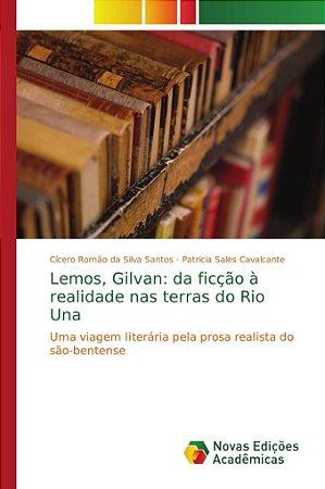 Lemos; Gilvan: da ficção à realidade nas terras do Rio Una