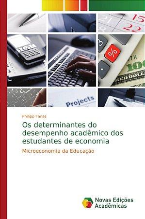Os determinantes do desempenho acadêmico dos estudantes de e