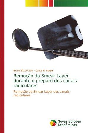Remoção da Smear Layer durante o preparo dos canais radicula