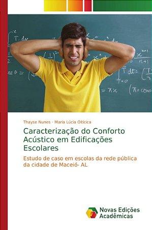 Caracterização do Conforto Acústico em Edificações Escolares