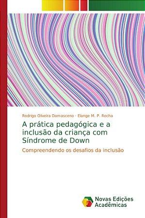 A prática pedagógica e a inclusão da criança com Síndrome de