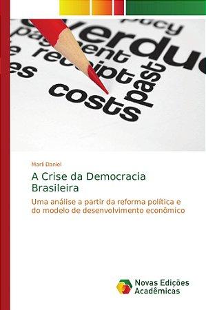 A Crise da Democracia Brasileira