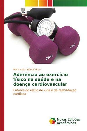 Aderência ao exercício físico na saúde e na doença cardiovas