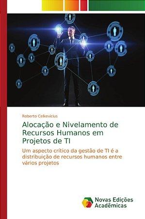 Alocação e Nivelamento de Recursos Humanos em Projetos de TI