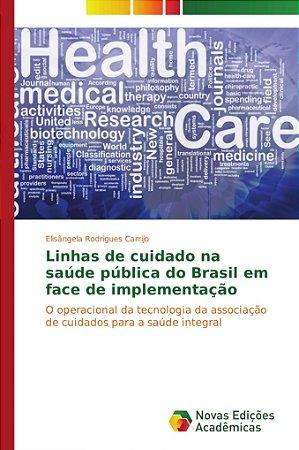 Linhas de cuidado na saúde pública do Brasil em face de impl