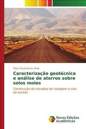 Caracterização geotécnica e análise de aterros sobre solos m