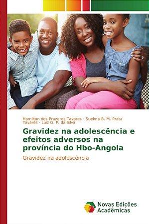 Gravidez na adolescência e efeitos adversos na província do