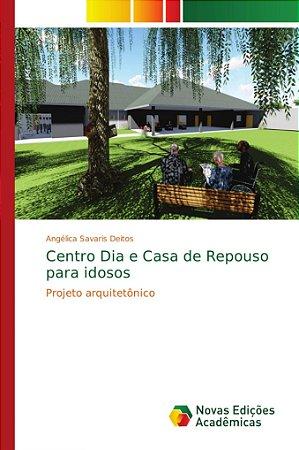 Centro Dia e Casa de Repouso para idosos