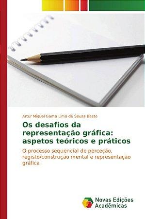 Os desafios da representação gráfica: aspetos teóricos e prá