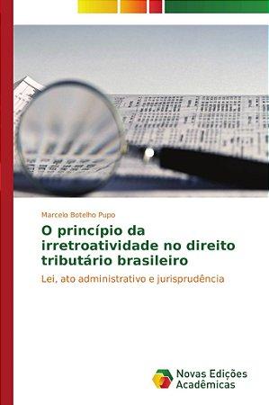 O princípio da irretroatividade no direito tributário brasil