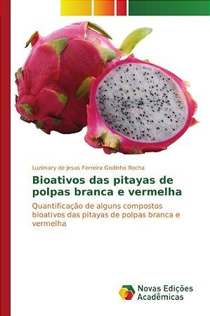 Bioativos das pitayas de polpas branca e vermelha