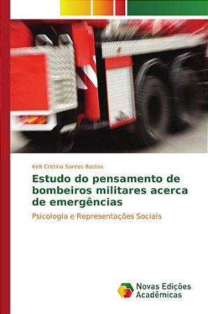 Estudo do pensamento de bombeiros militares acerca de emergê
