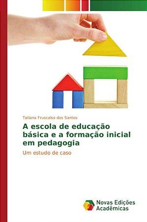 A escola de educação básica e a formação inicial em pedagogi