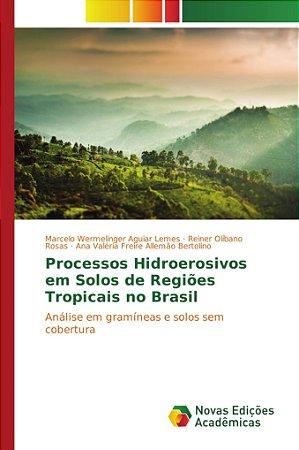 Processos Hidroerosivos em Solos de Regiões Tropicais no Bra
