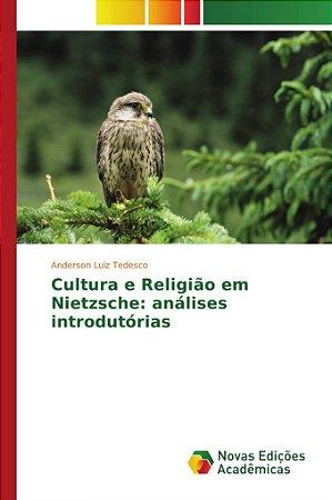 Cultura e Religião em Nietzsche: análises introdutórias