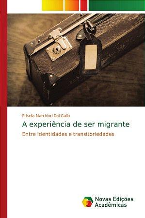 A experiência de ser migrante