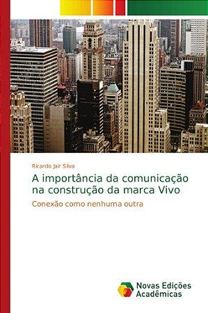 A importância da comunicação na construção da marca Vivo