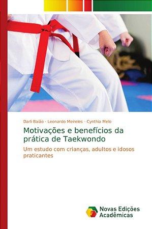 Motivações e benefícios da prática de Taekwondo