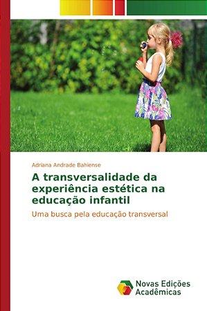 A transversalidade da experiência estética na educação infan