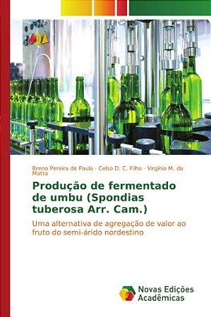 Produção de fermentado de umbu (Spondias tuberosa Arr. Cam.)