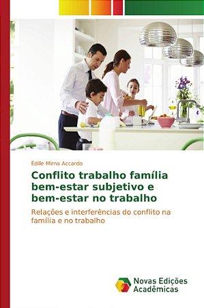 Conflito trabalho família bem-estar subjetivo e bem-estar no