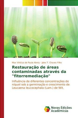 """Restauração de áreas contaminadas através da """"fitorremediaçã"""