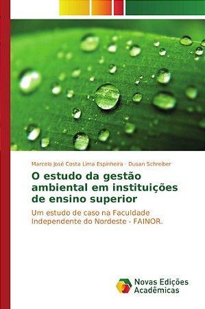 O estudo da gestão ambiental em instituições de ensino super