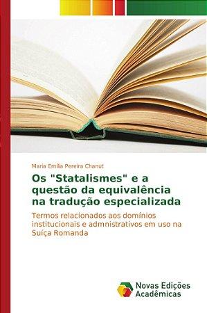 """Os """"Statalismes"""" e a questão da equivalência na tradução esp"""