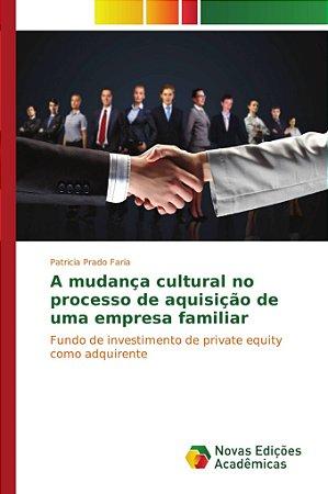 A mudança cultural no processo de aquisição de uma empresa f