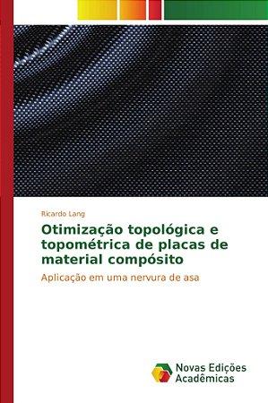 Otimização topológica e topométrica de placas de material co