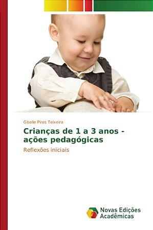 Crianças de 1 a 3 anos - ações pedagógicas