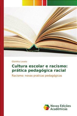 Cultura escolar e racismo: prática pedagógica racial