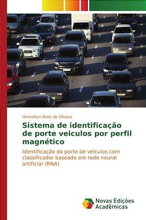 Sistema de identificação de porte veiculos por perfil magnét