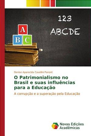 O Patrimonialismo no Brasil e suas influências para a Educaç
