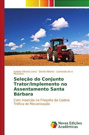 Seleção do Conjunto Trator/Implemento no Assentamento Santa
