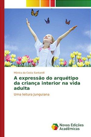 A expressão do arquétipo da criança interior na vida adulta