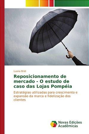 Reposicionamento de mercado - O estudo de caso das Lojas Pom