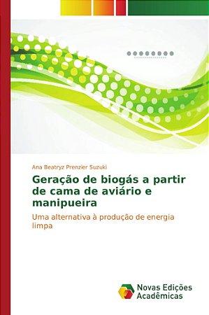 Geração de biogás a partir de cama de aviário e manipueira