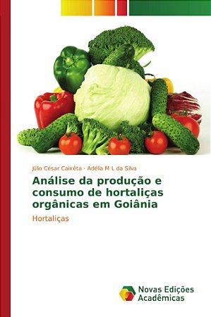 Análise da produção e consumo de hortaliças orgânicas em Goi