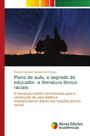Plano de aula; o segredo do educador: a literatura étnico-ra